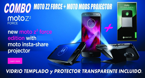 combo nuevo moto z2 force + projector moto mods + plus