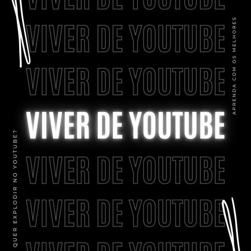 começe a viver de youtube agora
