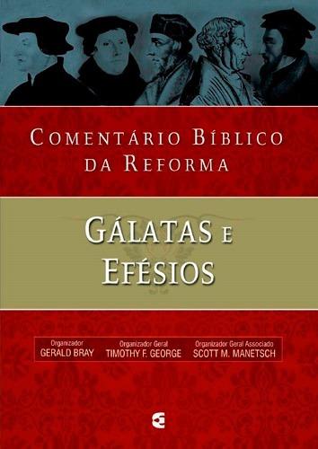 comentário bíblico da reforma gálatas e efésios