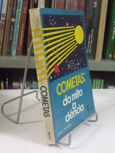 cometas: do mito á ciência - oscar t. matsuura