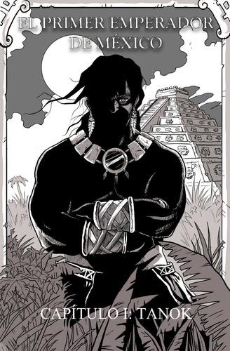cómic - manga: el primer emperador de mexico