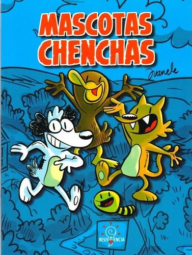 comic mascotas chencas juanele ed. resistencia