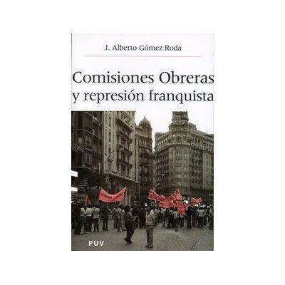 comisiones obreras y la represión franquista jo envío gratis