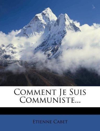 comment je suis communiste... : etienne cabet