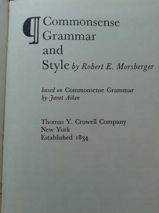 commonsense grammar and style / robert e. morsberger
