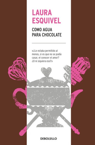 como agua para chocolate(libro novela y narrativa extranjera