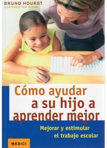 cómo ayudar a su hijo a aprender mejor(libro recursos para p