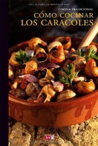 como cocinar los caracoles . cocina tradicional