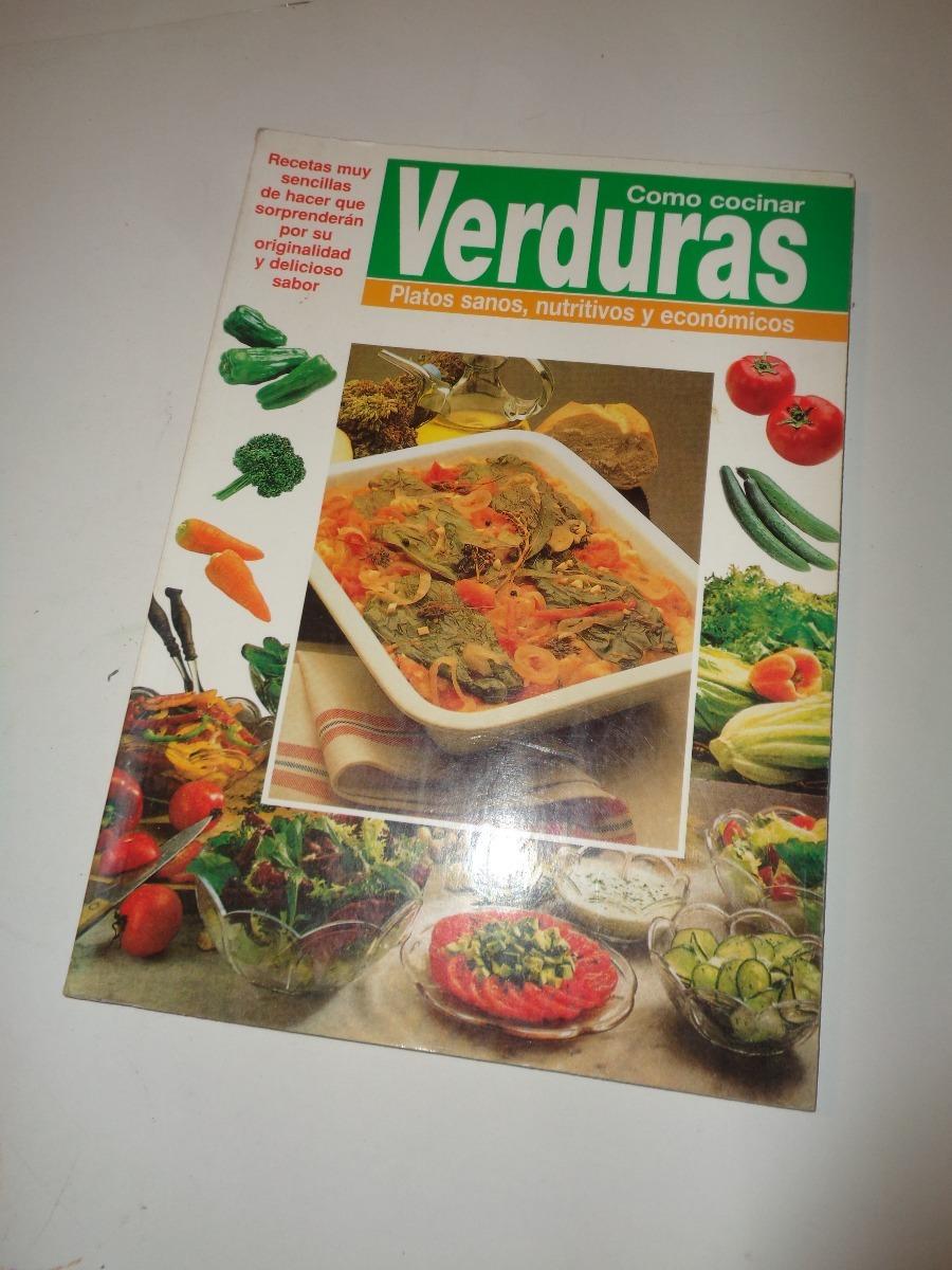 Como Cocinar Verduras Platos Sanos Nutritivos Y Economicos - $ 50,00