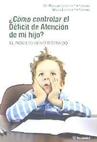 ¿cómo controlar el déficit de atención de mi hijo? el inquie