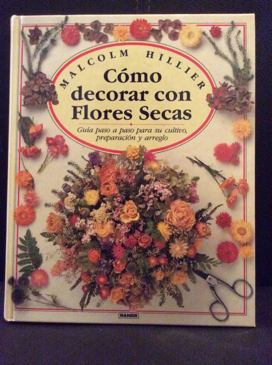 Como decorar con flores secas guia para su cultivo y - Guia para decorar ...