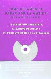 cómo dejamos de pagar por la música(libro música)