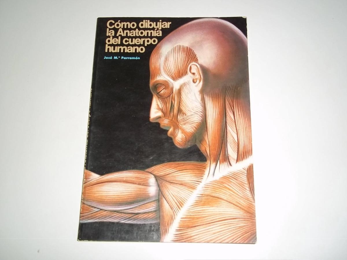 Como Dibujar La Anatomia Del Cuerpo Humano, 70 Pag. - $ 400,00 en ...