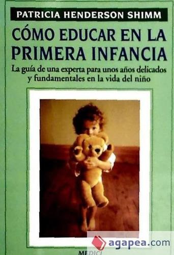 cómo educar en la primera infancia(libro educación infantil)