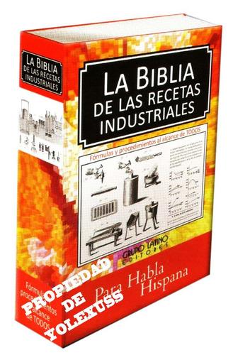 como elaborar productosla biblia de la recetas industriales