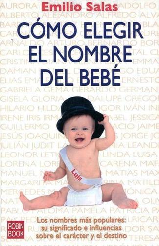 como elegir el nombre del bebe, emilio salas, robin book