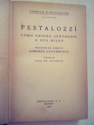 cómo enseña gertrudis a sus hijos de pestalozzi 1936