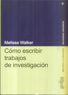 como escribir trabajos de investigacion melissa walker