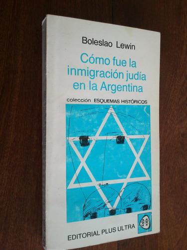cómo fue inmigración judía en argentina - boleslao lewin
