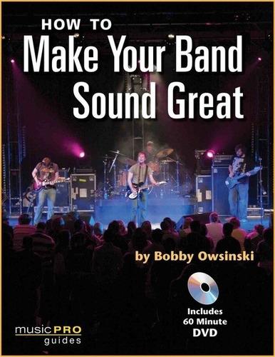 cómo hacer que tu banda suene genial - bandas de rock manual