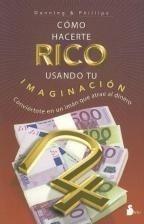 como hacerte rico usando tu imaginacion conviertete en