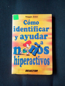MJones A Identificar Niños Y Hiperactivos Cómo Ayudar mwnv08N