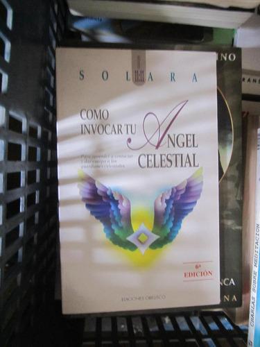 como invocar a tu angel celestial(solara)(abr17)