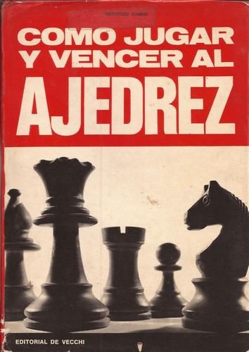 cómo jugar y vencer al ajedrez.-.natividad rimini.-.