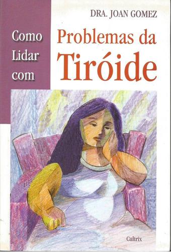 como lidar com problemas da tiroide