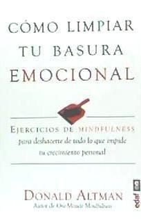 cómo limpiar tu basura emocional. ejercicios de mindfulness