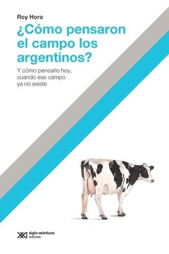 como pensaron el campo los argentinos - hora, roy
