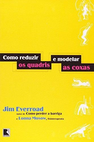 como reduzir os quadris e modelar as coxas de everroad jim