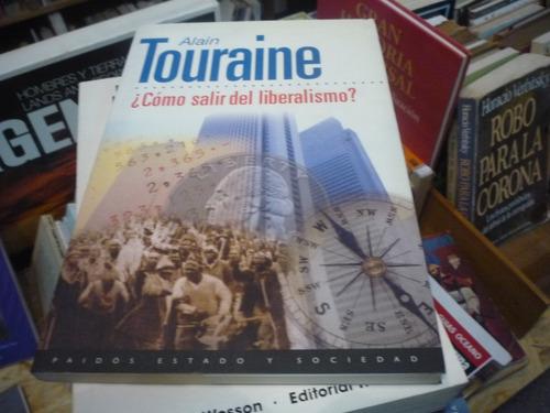 ¿cómo salir del liberalismo?. alain touraine.