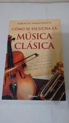 cómo se escucha la música clásica de horacio sanguinetti