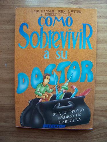 como sobrevivir a su doctor-aut-linda hanner-ed-selector-op4