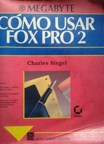 cómo usar fox pro 2 / charles siegel