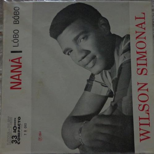 compacto-wilson simonal(naná/lôbo bôbo)1964-odeon