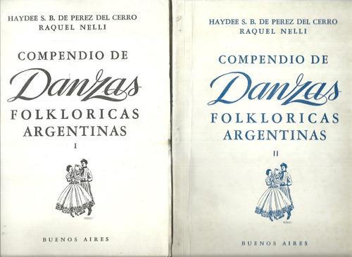 compendio de danzas folklóricas argentinas.  2 tomos.
