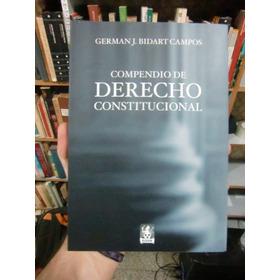 Compendio De Derecho Constitucional - German Bidart Campos