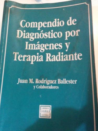 compendio de diagnostico por imagenes y terapia radiante