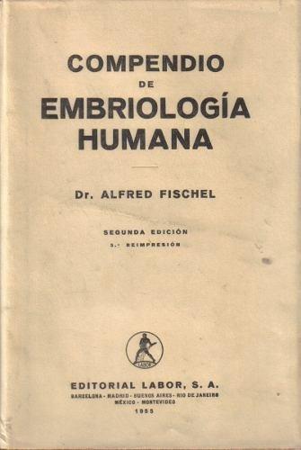 compendio de embriología humana / alfred fischel