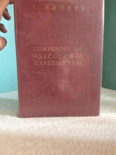 compendio de psicologia experimental. j. frobes.