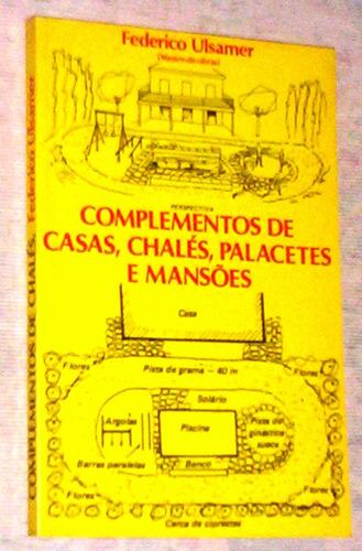 complementos de casas chalés palacetes e mansões federico