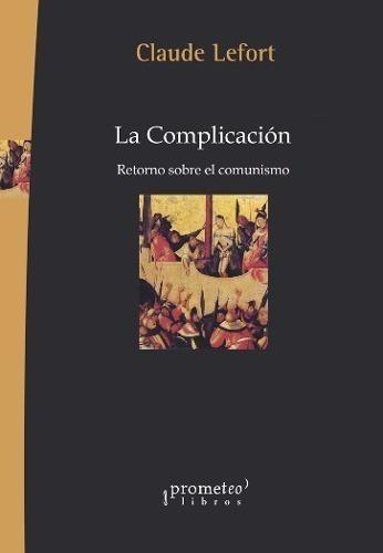 complicacion, la. retorno sobre el comunismo - lef
