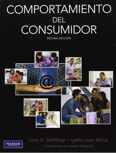 comportamiento del consumidor 10 ed schiffman pearson