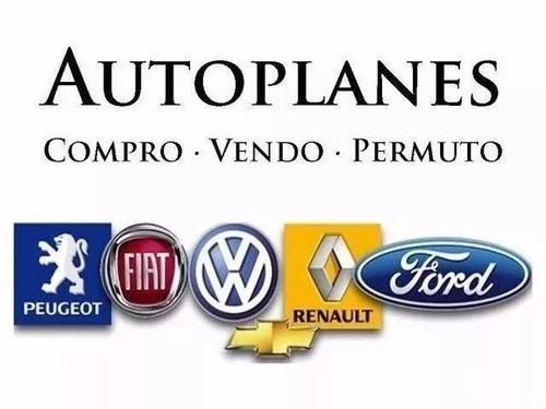 compr plan de ahorro chevrolet ford renault 100% o 70/30%