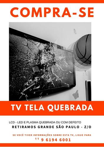 compramos tvs lcd led plasma tela quebrada ¹¹ 961946001 sp