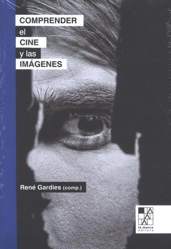 comprender el cine y las imágenes, rené gardies (compilador)