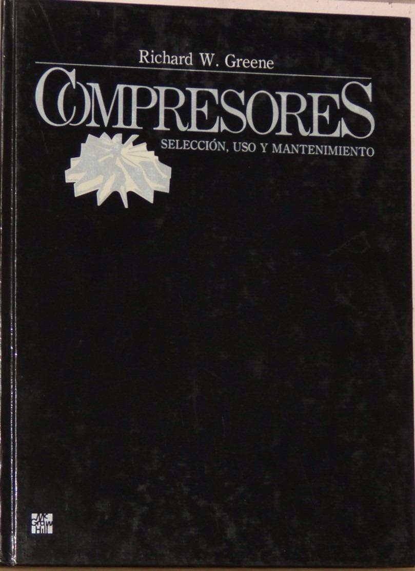 el libro compresores de richard w.greene