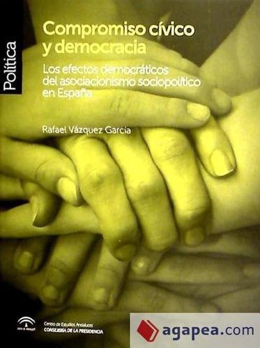 compromiso cívico y democracia : los efectos democráticos de